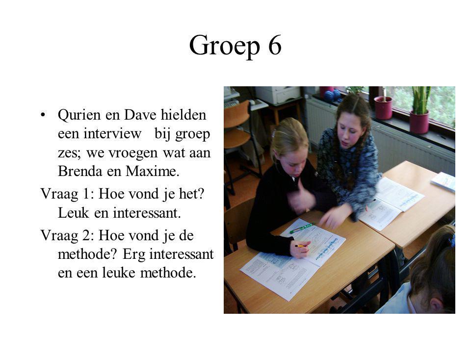Groep 6 Qurien en Dave hielden een interview bij groep zes; we vroegen wat aan Brenda en Maxime. Vraag 1: Hoe vond je het Leuk en interessant.