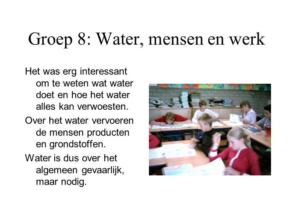 Groep 8: Water, mensen en werk