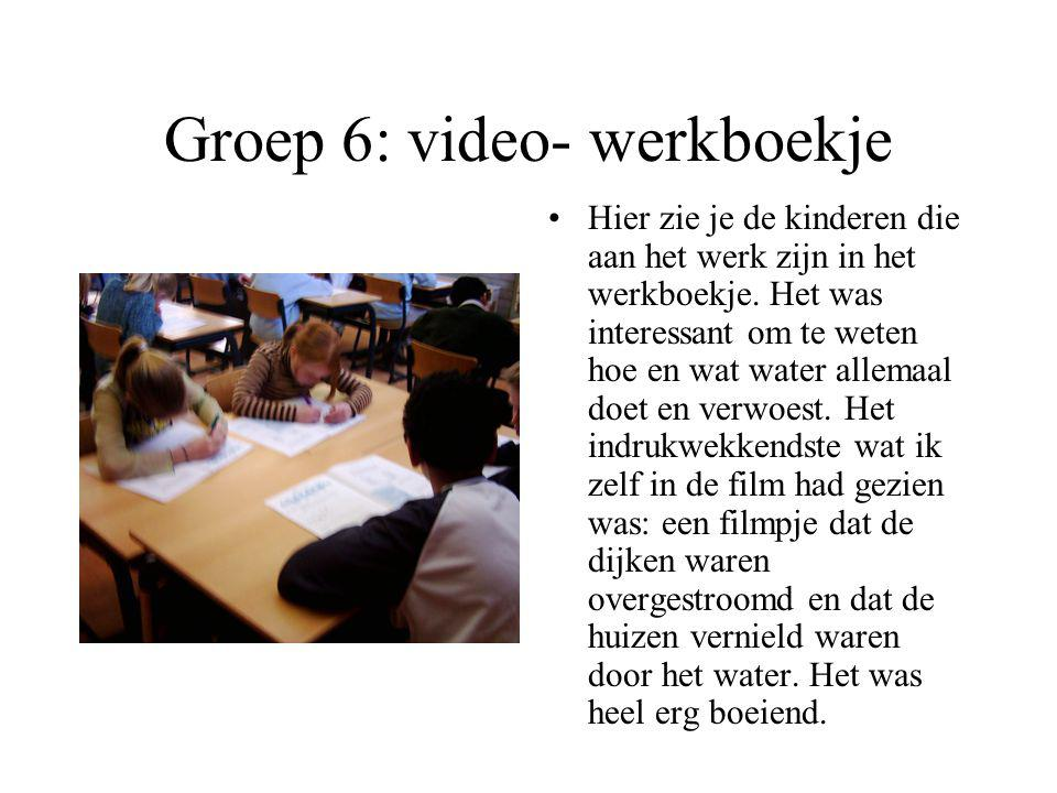 Groep 6: video- werkboekje