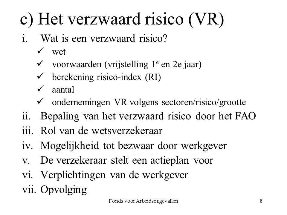 c) Het verzwaard risico (VR)