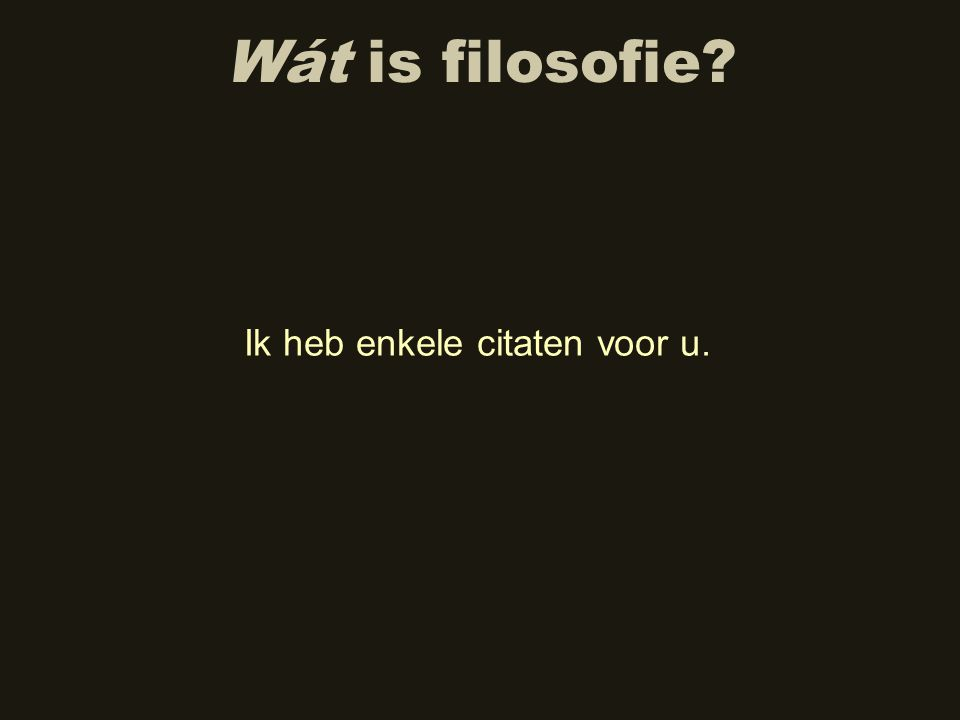 Citaten Filosofie Hidup : Metafilosofie is nadenken over de doelen