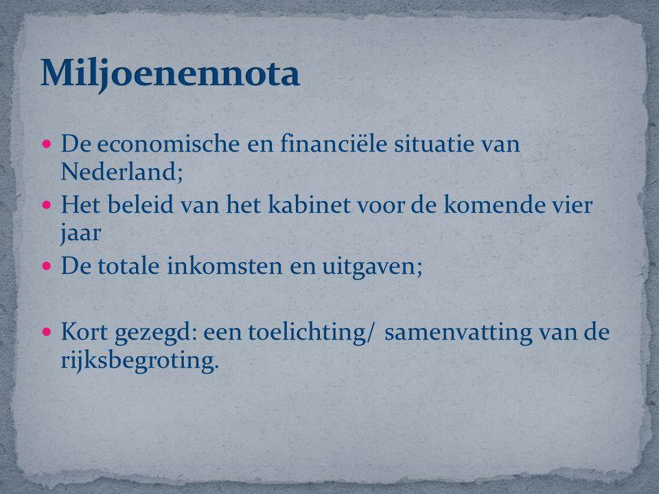 Miljoenennota De economische en financiële situatie van Nederland;