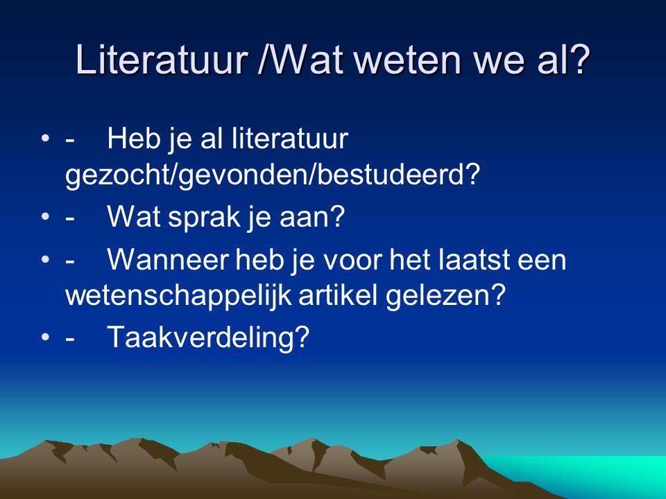 Literatuur /Wat weten we al