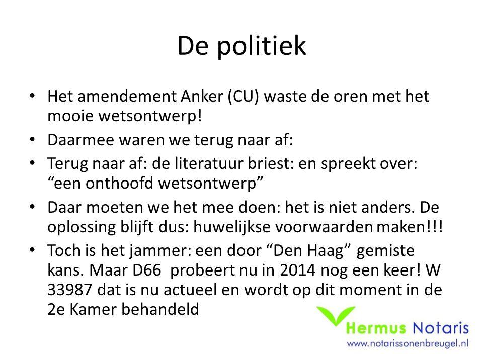 De politiek Het amendement Anker (CU) waste de oren met het mooie wetsontwerp! Daarmee waren we terug naar af: