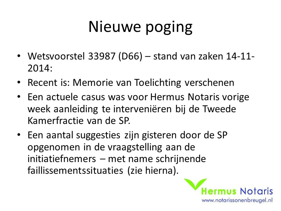 Nieuwe poging Wetsvoorstel 33987 (D66) – stand van zaken 14-11-2014: