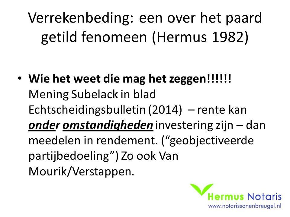 Verrekenbeding: een over het paard getild fenomeen (Hermus 1982)