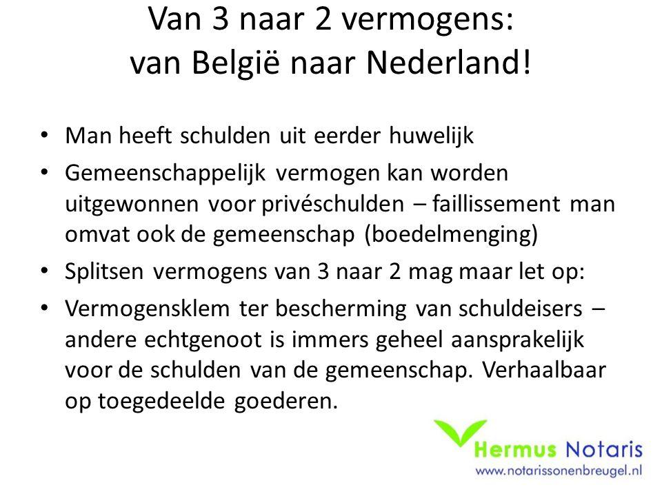 Van 3 naar 2 vermogens: van België naar Nederland!