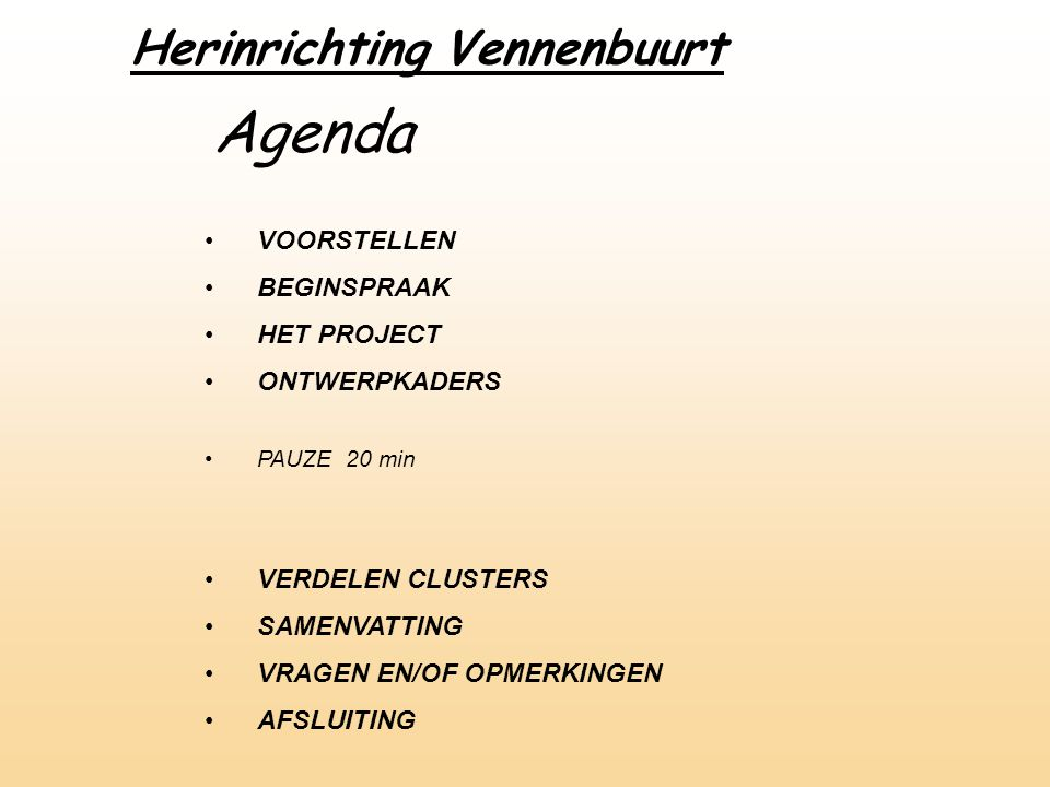 Agenda Herinrichting Vennenbuurt VOORSTELLEN BEGINSPRAAK HET PROJECT