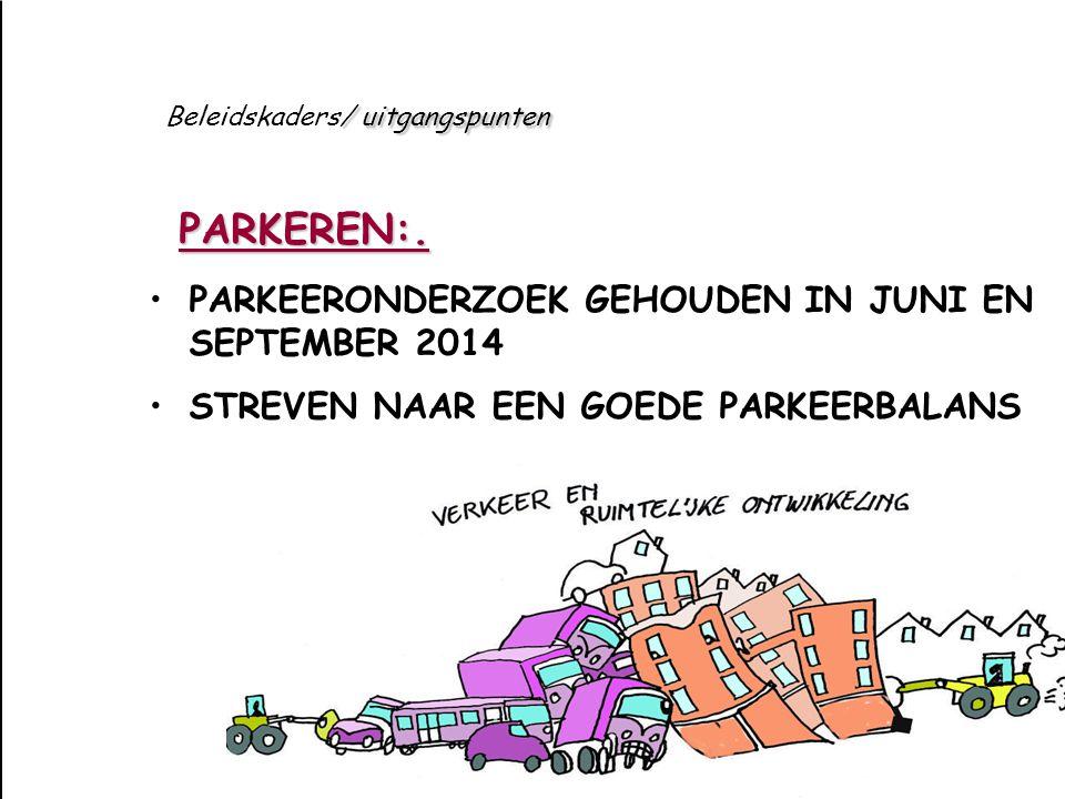 PARKEREN:. PARKEERONDERZOEK GEHOUDEN IN JUNI EN SEPTEMBER 2014