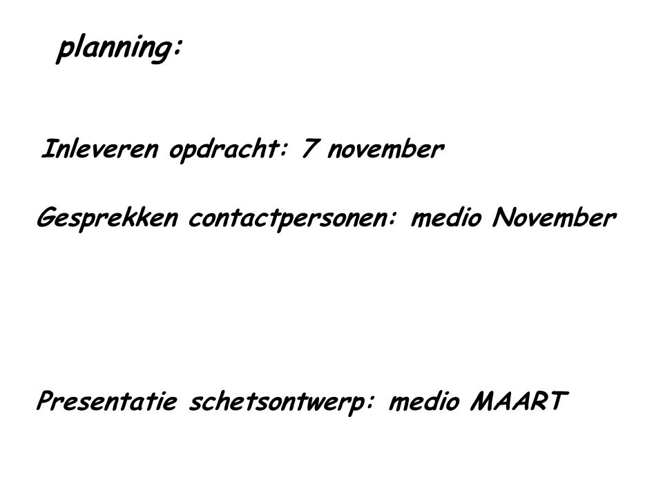 planning: Inleveren opdracht: 7 november