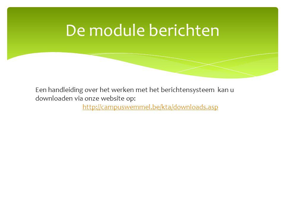 De module berichten Een handleiding over het werken met het berichtensysteem kan u downloaden via onze website op: