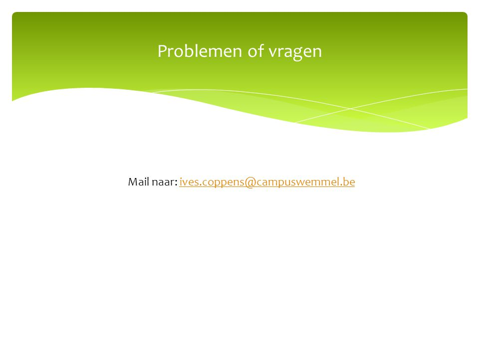 Mail naar: ives.coppens@campuswemmel.be