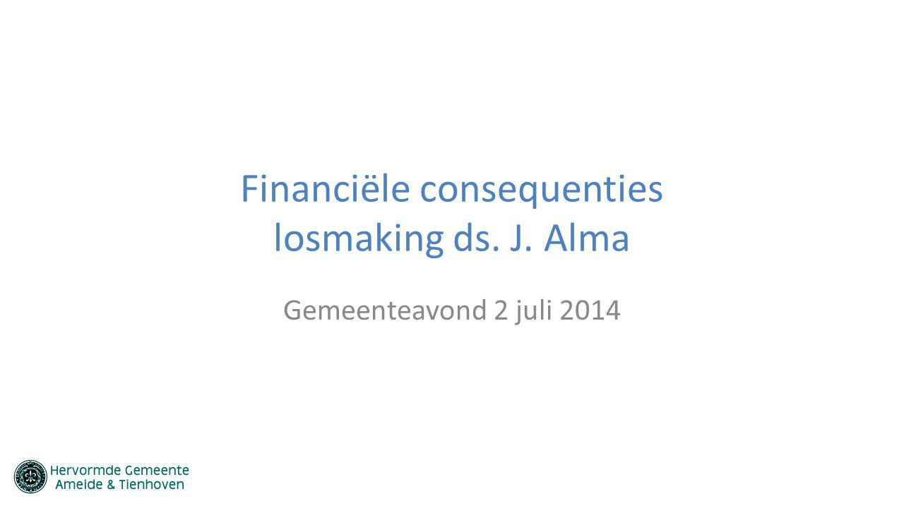 Financiële consequenties losmaking ds. J. Alma
