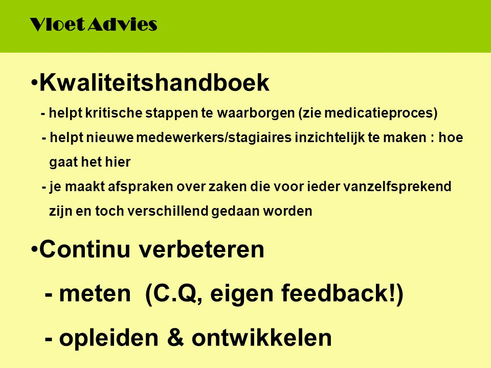- meten (C.Q, eigen feedback!) - opleiden & ontwikkelen