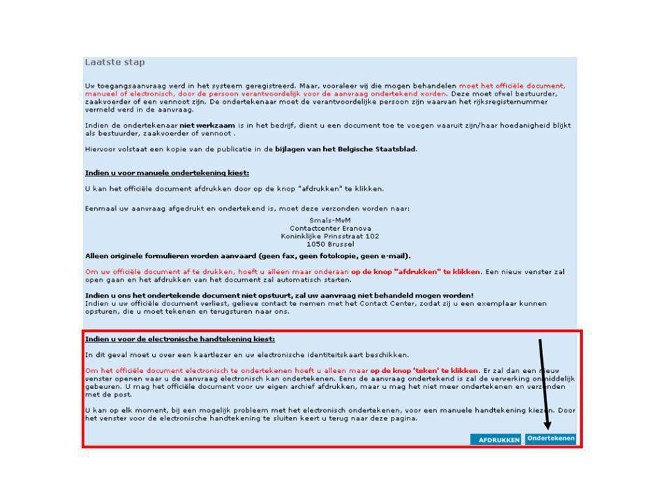 Vooraleer de RSZ uw aanvraag kan behandelen, moet zij het officiële document krijgen. Dat moet getekend zijn door de verantwoordelijke die u opgegeven heeft bij de aanvraag. Deze moet ofwel bestuurder, zaakvoerder of vennoot van de onderneming zijn.