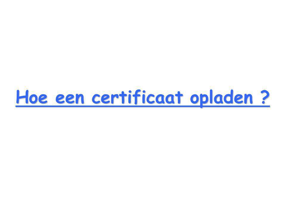 Hoe een certificaat opladen
