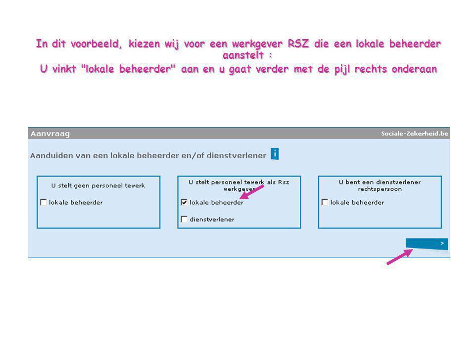 In dit voorbeeld, kiezen wij voor een werkgever RSZ die een lokale beheerder aanstelt :
