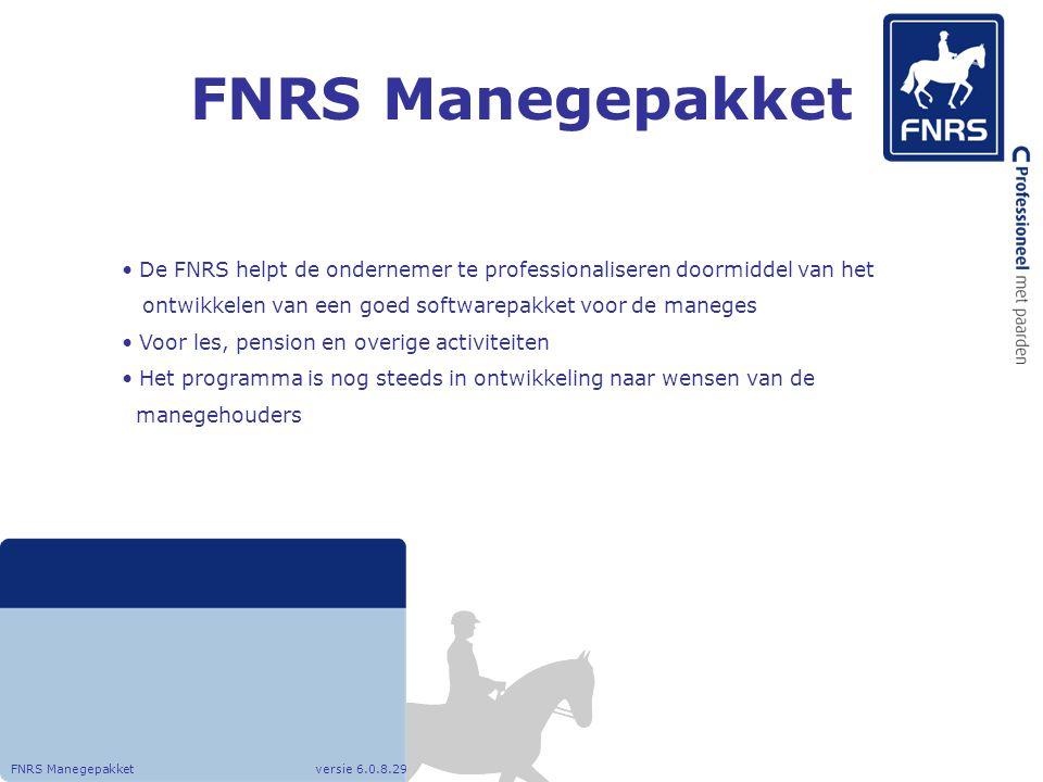 FNRS Manegepakket De FNRS helpt de ondernemer te professionaliseren doormiddel van het. ontwikkelen van een goed softwarepakket voor de maneges.