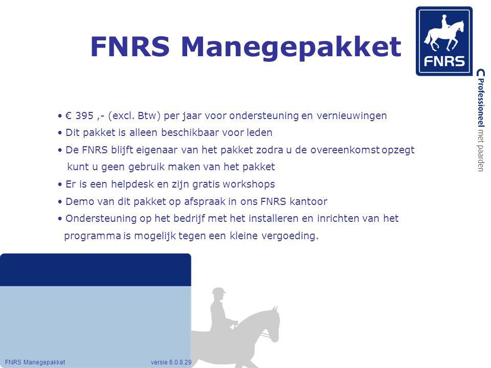 FNRS Manegepakket € 395 ,- (excl. Btw) per jaar voor ondersteuning en vernieuwingen. Dit pakket is alleen beschikbaar voor leden.