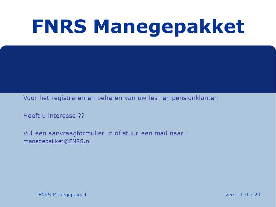 FNRS Manegepakket Voor het registreren en beheren van uw les- en pensionklanten. Heeft u interesse