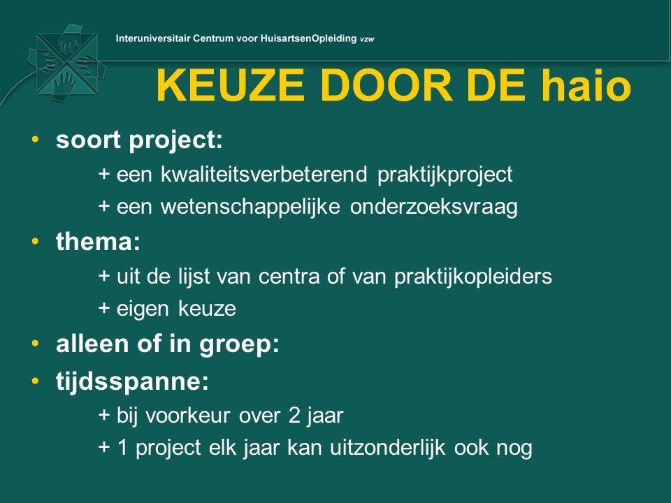 KEUZE DOOR DE haio soort project: thema: alleen of in groep: