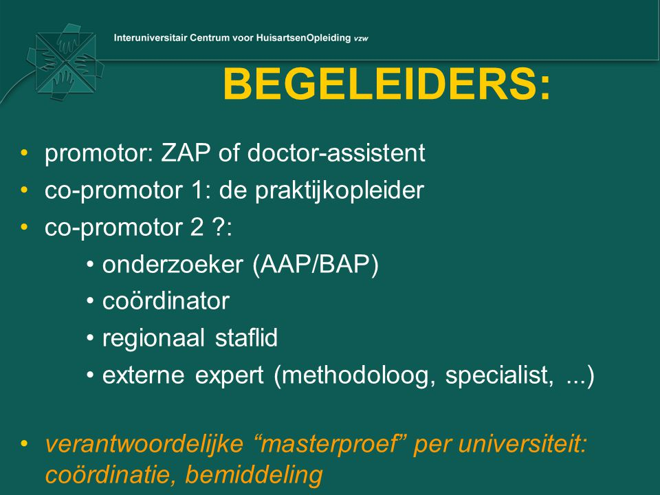 BEGELEIDERS: promotor: ZAP of doctor-assistent