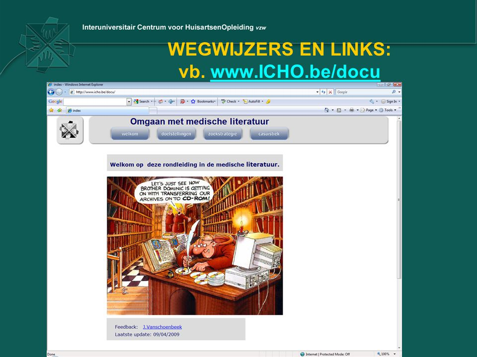 WEGWIJZERS EN LINKS: vb. www.ICHO.be/docu