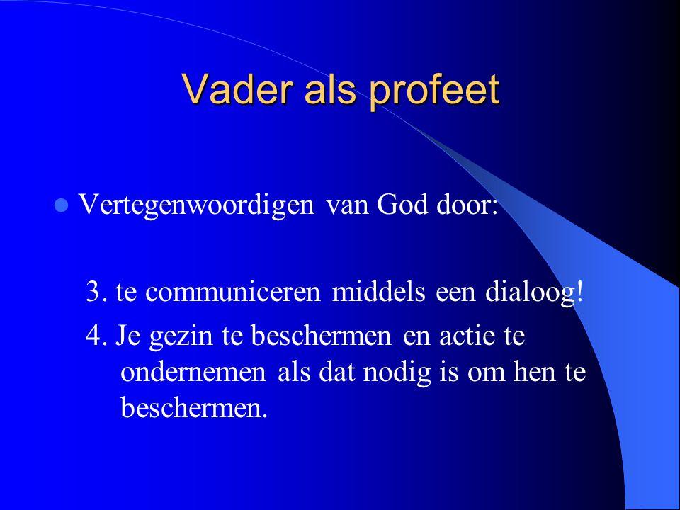 Vader als profeet Vertegenwoordigen van God door: