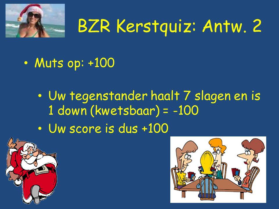 BZR Kerstquiz: Antw. 2 Muts op: +100