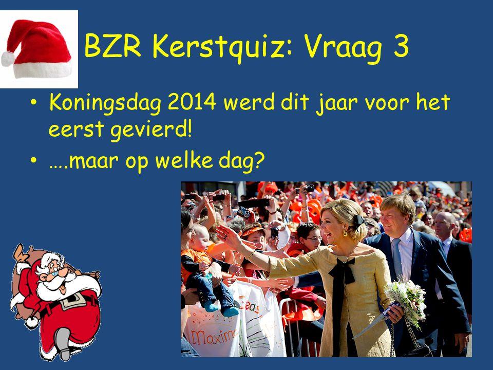 BZR Kerstquiz: Vraag 3 Koningsdag 2014 werd dit jaar voor het eerst gevierd! ….maar op welke dag
