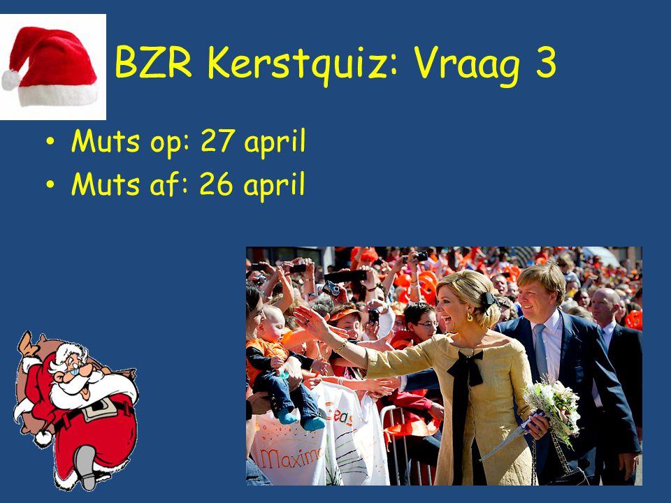BZR Kerstquiz: Vraag 3 Muts op: 27 april Muts af: 26 april