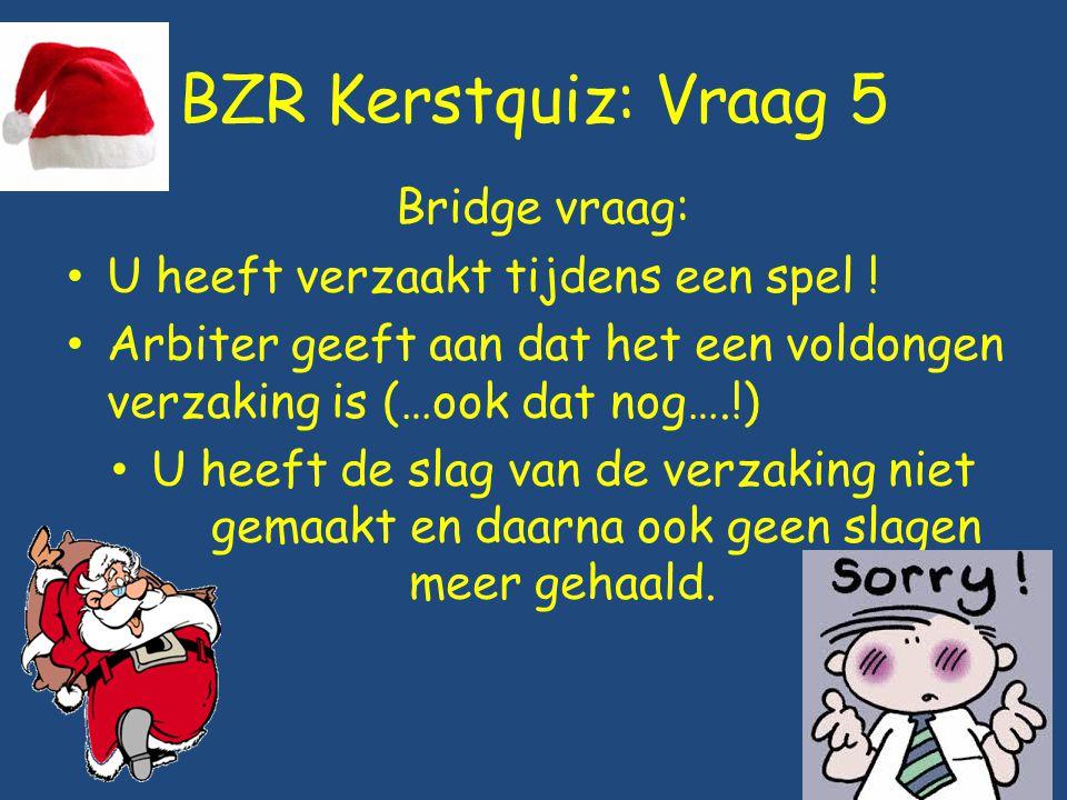 BZR Kerstquiz: Vraag 5 Bridge vraag: