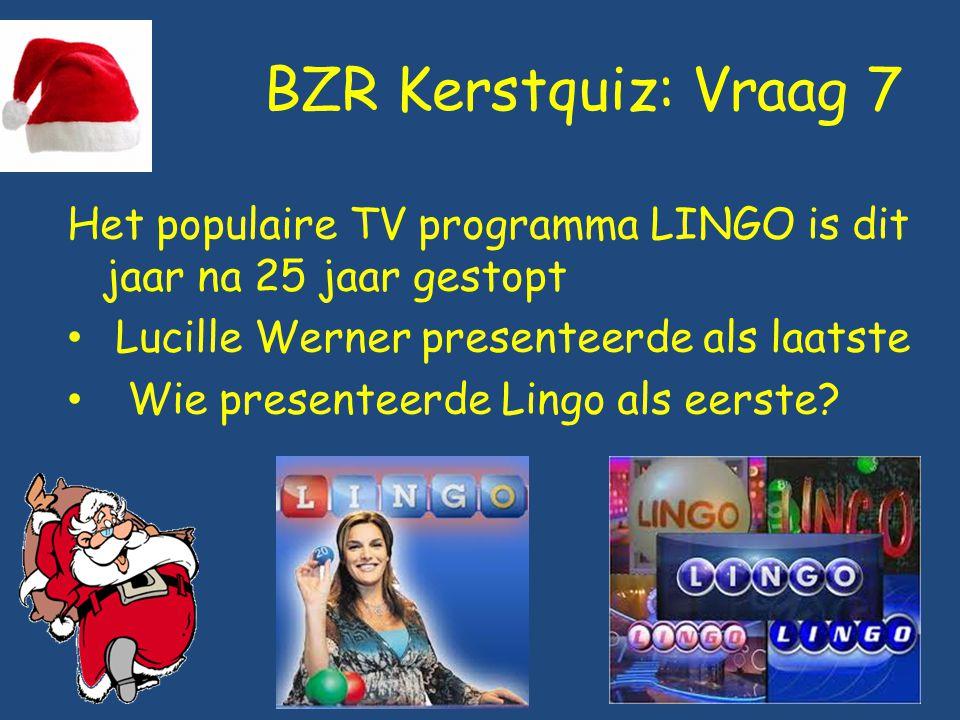BZR Kerstquiz: Vraag 7 Het populaire TV programma LINGO is dit jaar na 25 jaar gestopt. Lucille Werner presenteerde als laatste.