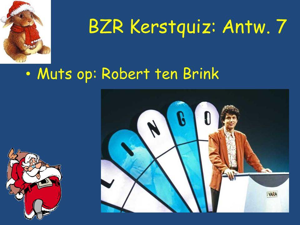 BZR Kerstquiz: Antw. 7 Muts op: Robert ten Brink