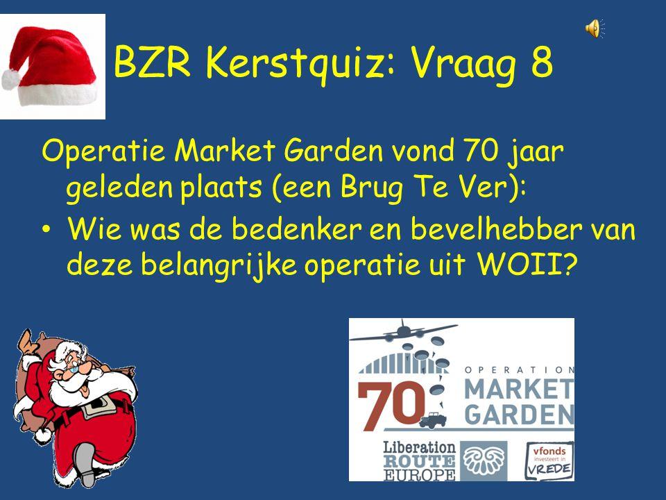 BZR Kerstquiz: Vraag 8 Operatie Market Garden vond 70 jaar geleden plaats (een Brug Te Ver):