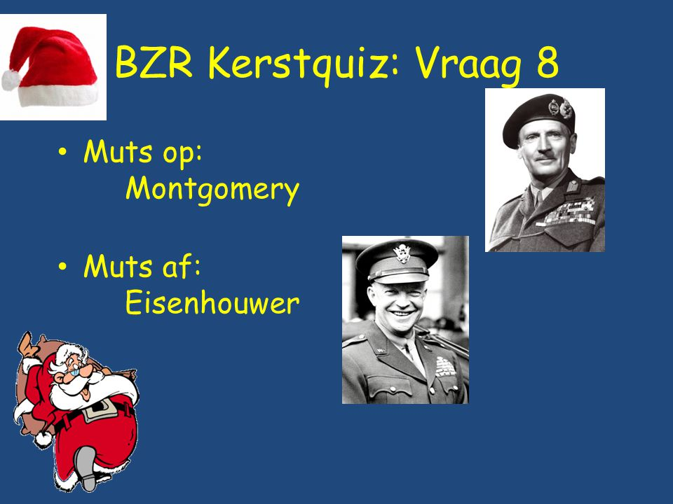 BZR Kerstquiz: Vraag 8 Muts op: Montgomery Muts af: Eisenhouwer