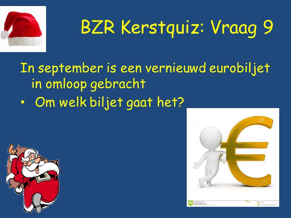 BZR Kerstquiz: Vraag 9 In september is een vernieuwd eurobiljet in omloop gebracht.