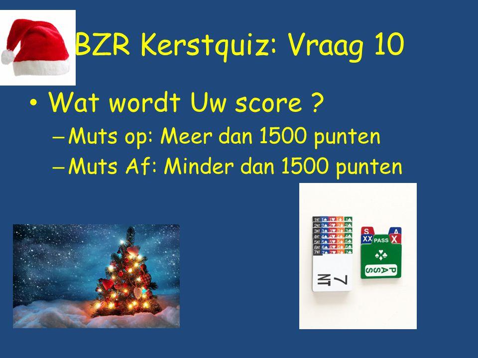 BZR Kerstquiz: Vraag 10 Wat wordt Uw score