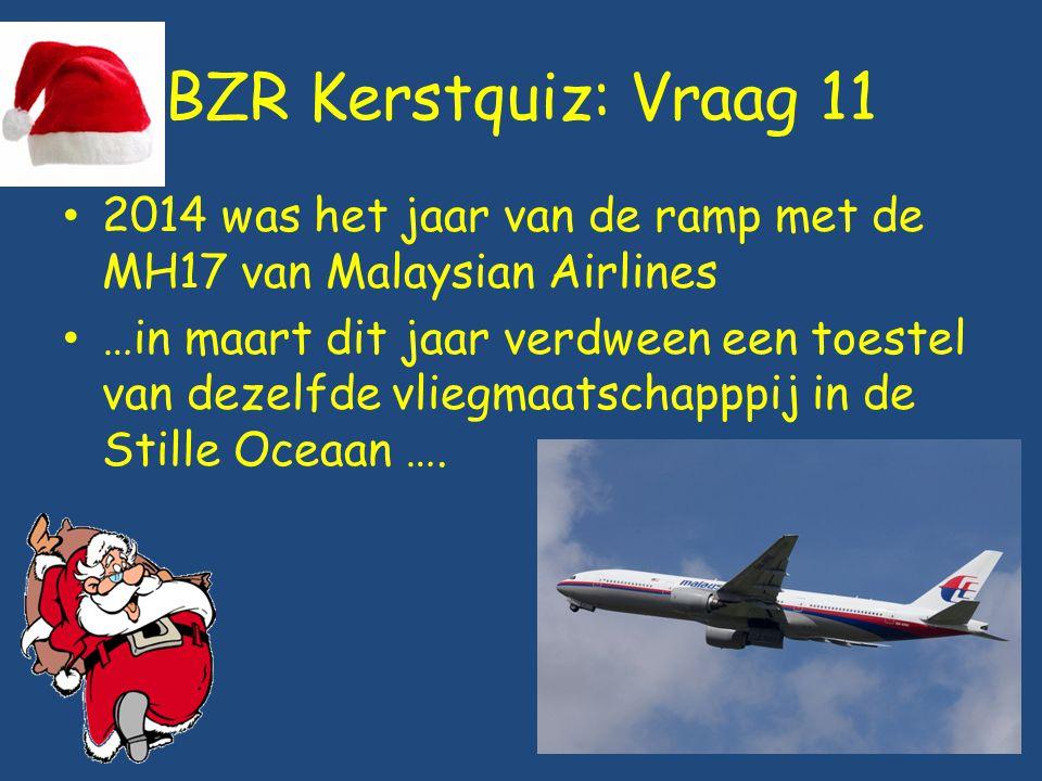 BZR Kerstquiz: Vraag 11 2014 was het jaar van de ramp met de MH17 van Malaysian Airlines.