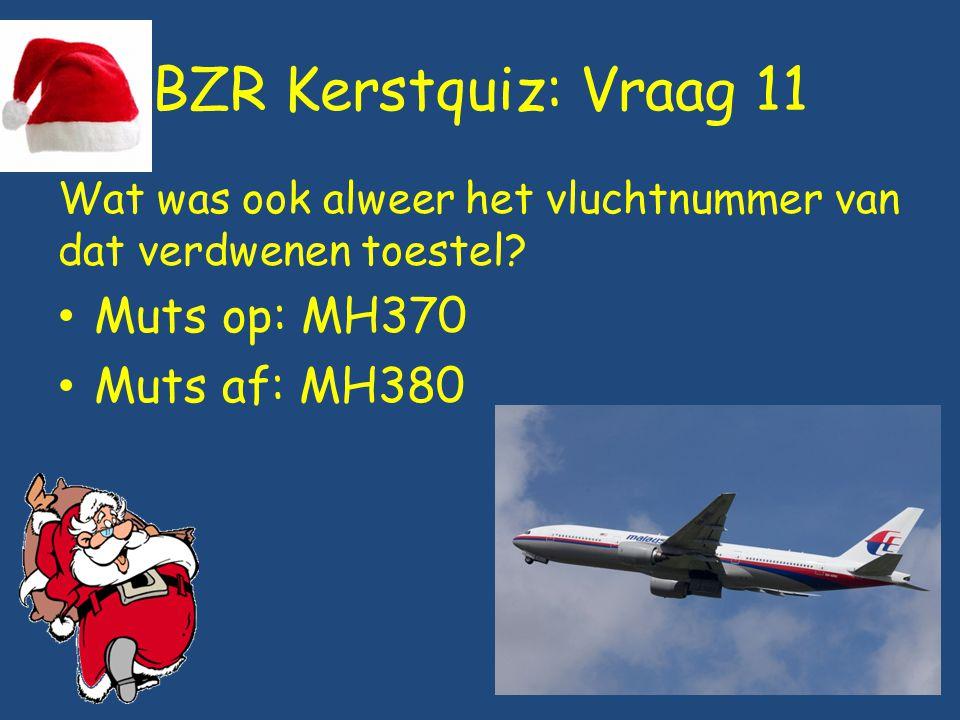 BZR Kerstquiz: Vraag 11 Muts op: MH370 Muts af: MH380