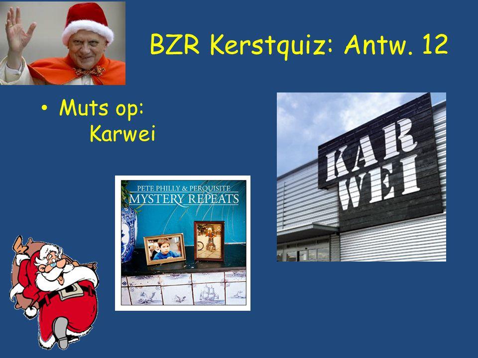 BZR Kerstquiz: Antw. 12 Muts op: Karwei