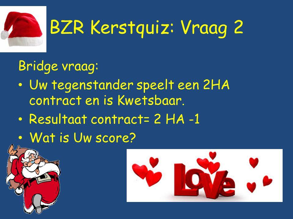 BZR Kerstquiz: Vraag 2 Bridge vraag: