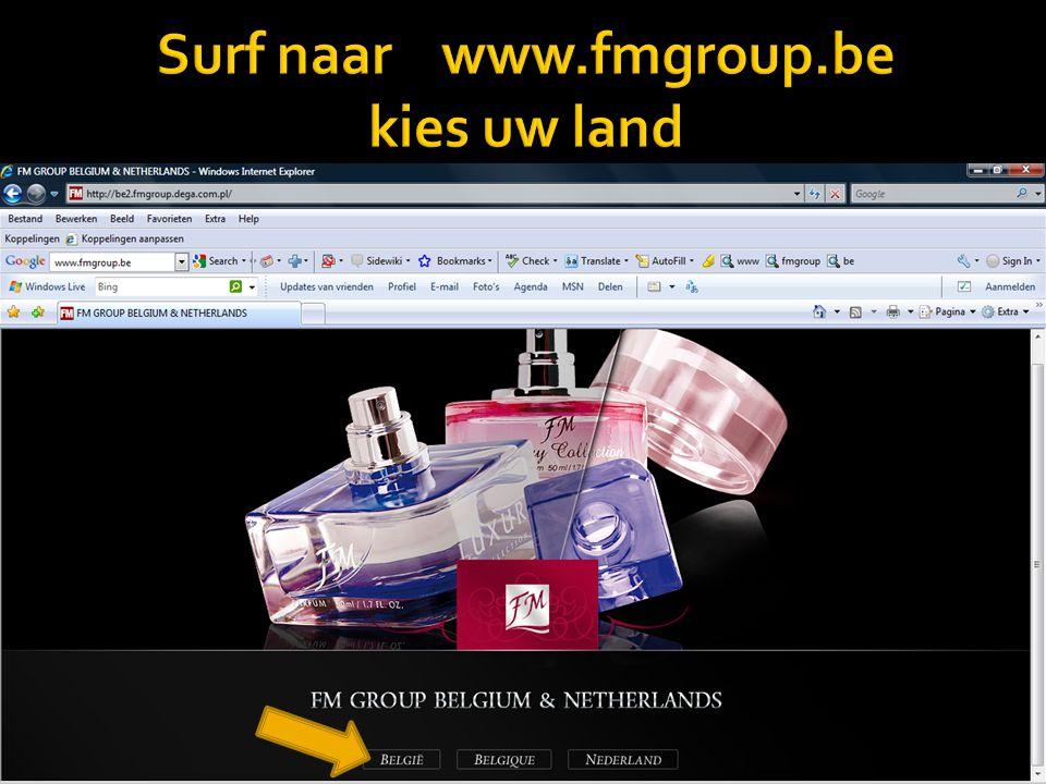 Surf naar www.fmgroup.be kies uw land