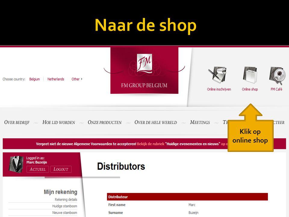 Naar de shop Klik op online shop