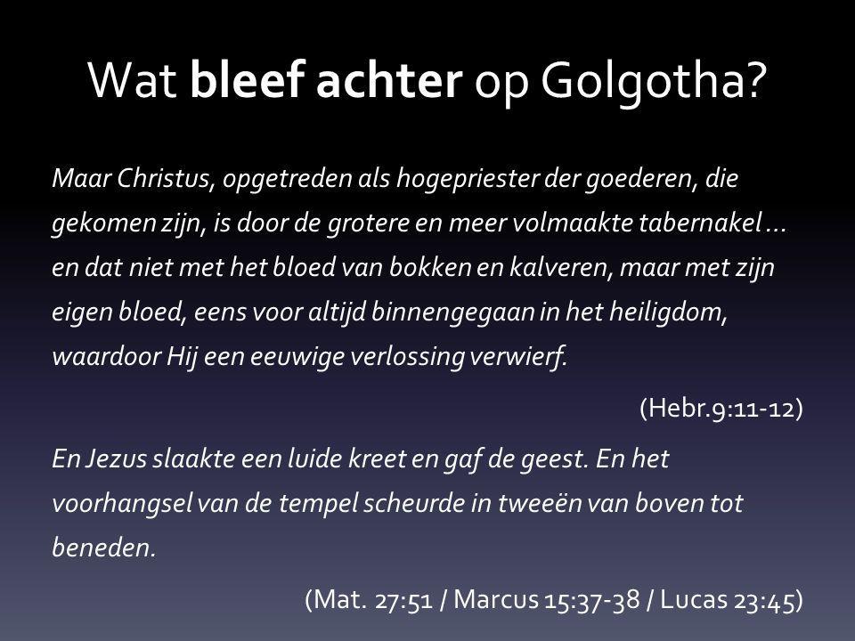 Wat bleef achter op Golgotha