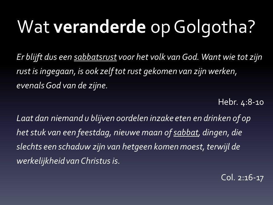 Wat veranderde op Golgotha