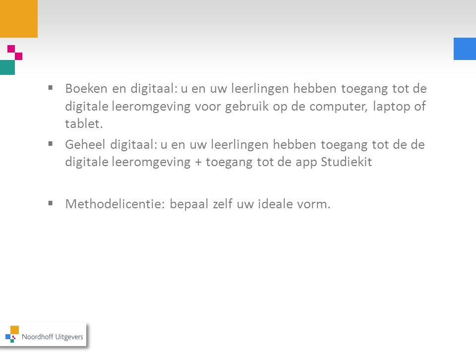 Boeken en digitaal: u en uw leerlingen hebben toegang tot de digitale leeromgeving voor gebruik op de computer, laptop of tablet.