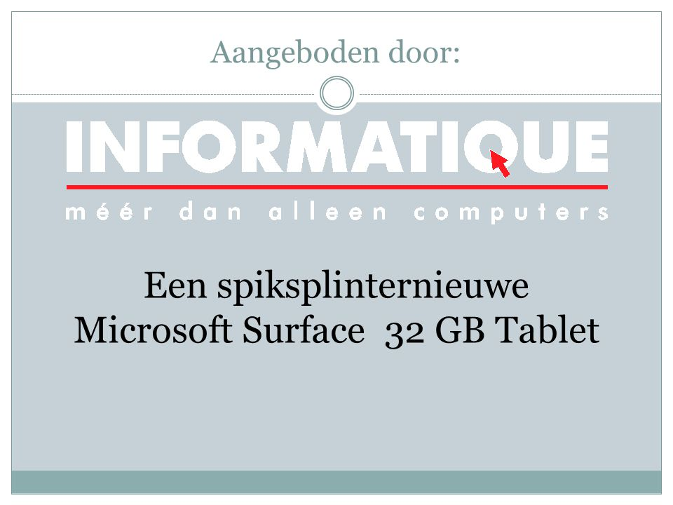 Een spiksplinternieuwe Microsoft Surface 32 GB Tablet