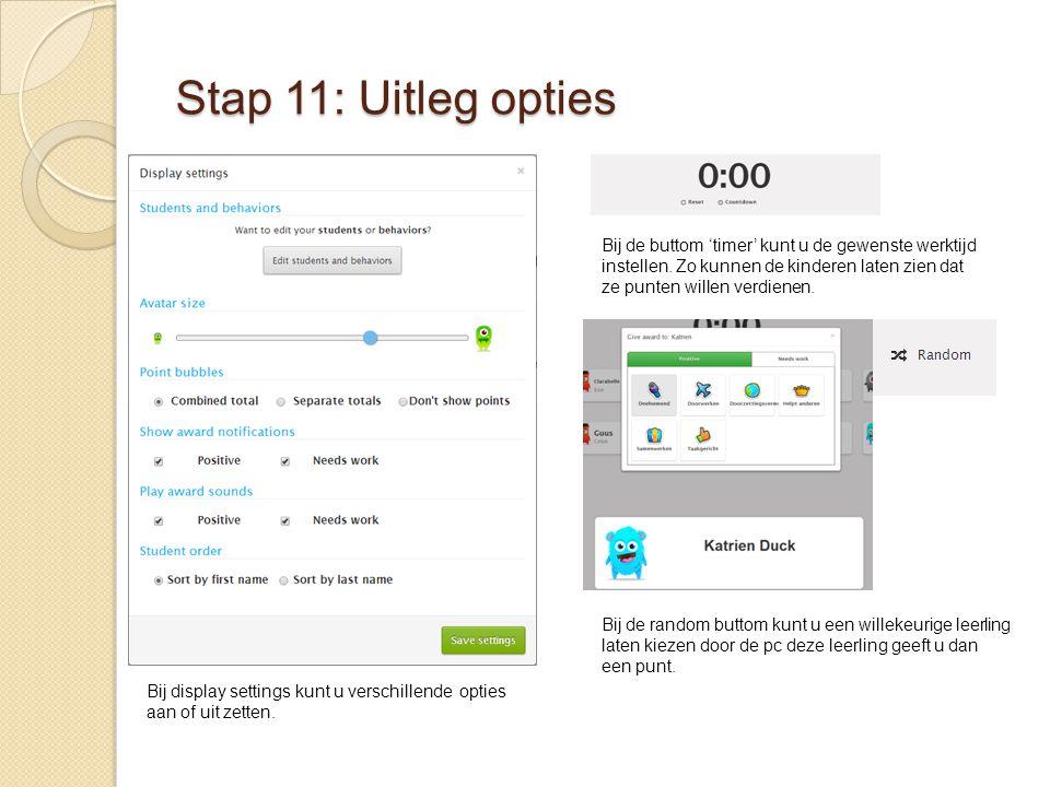 Stap 11: Uitleg opties Bij de buttom 'timer' kunt u de gewenste werktijd instellen. Zo kunnen de kinderen laten zien dat ze punten willen verdienen.