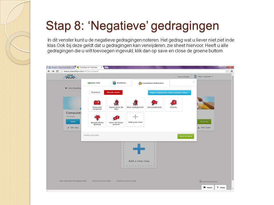 Stap 8: 'Negatieve' gedragingen